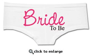 The Custom Bride To Be Underwear make the perfect wedding day underwear. Be comfortable and sexy all day under your dress and have a little surprise for your hubby to be on your wedding night! And don't forget to check out the matching Custom Bride To Be Tank for a dynamite set!