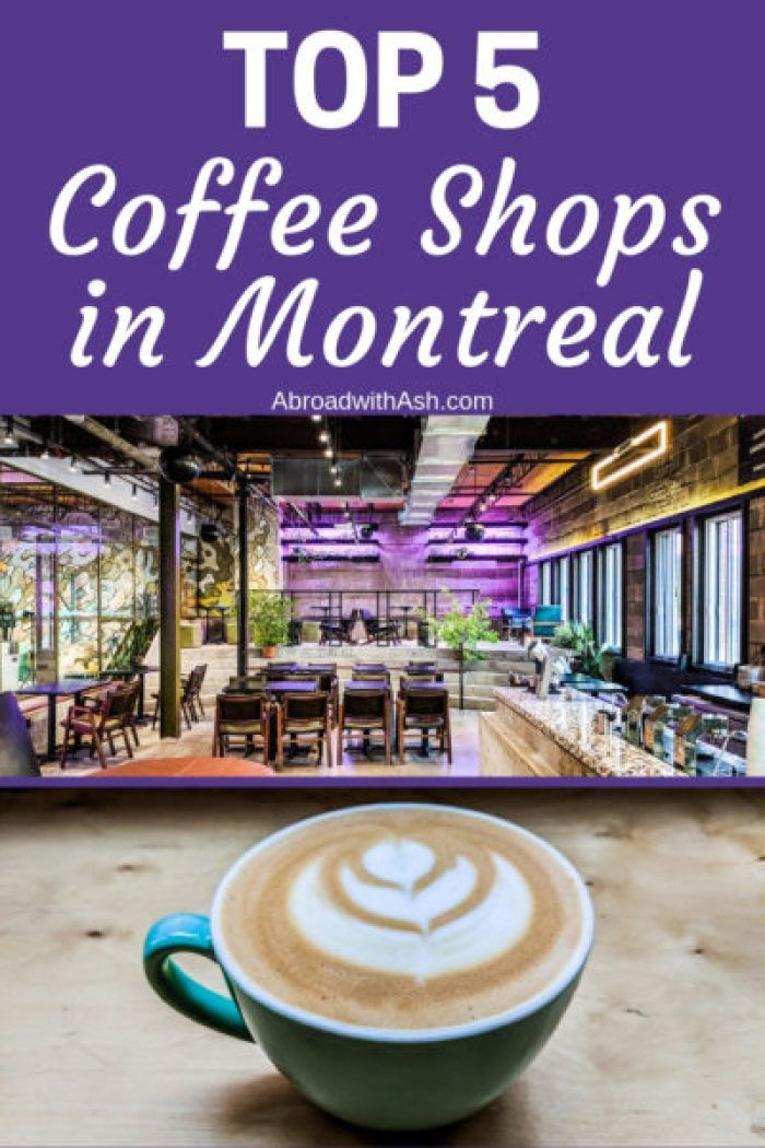 Best Coffee Shops In Montreal Top 5 Abroad With Ash Best Coffee Shop Montreal Best Coffee