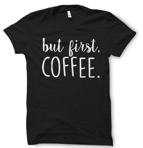 OK But First Coffee T-shirt OK But First by SnarkySharkStudios