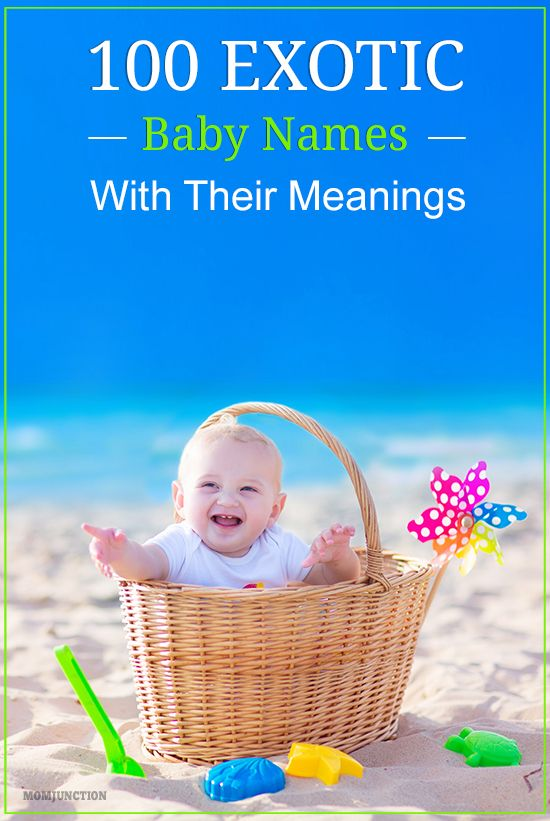 100 Exotic Baby Names With Their Meanings