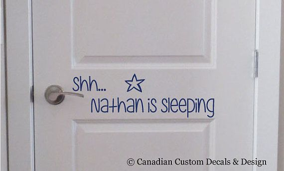 Check out this item in my Etsy shop https://www.etsy.com/listing/209394545/shhnathan-is-sleeping-decal-baby-boy