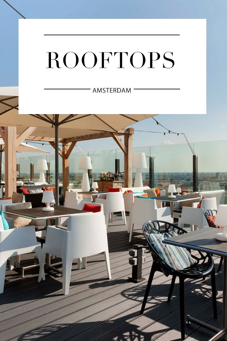 10 x the best rooftops in Amsterdam // Your Little Black Book