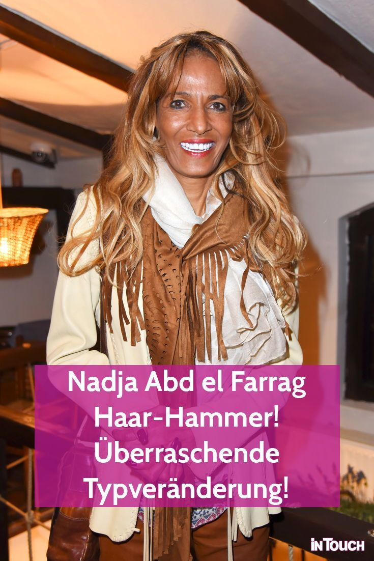 Nadja Abd El Farrag Haar Hammer Uberraschende Typveranderung In 2020 Typveranderung Nadja Haare