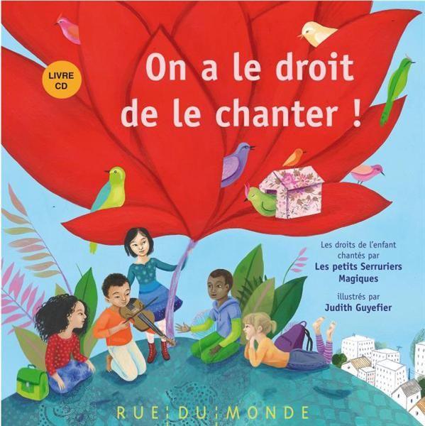 On a le droit de le chanter - Illustration de Judith Gueyfier - Chantés par les petits serruriers magiques - Rue du monde - 19€80