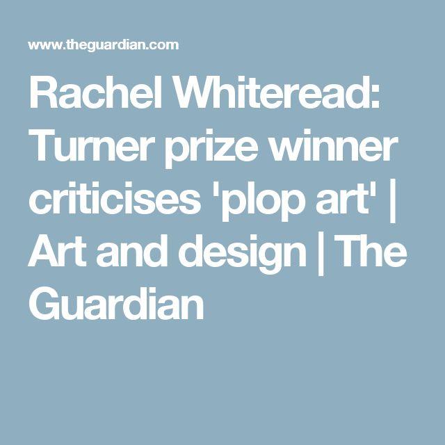 Rachel Whiteread: Turner prize winner criticises 'plop art' | Art and design | The Guardian