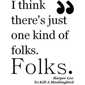 best to kill a mockingbird images to kill a harper lee to kill a mockingbird quote i love this so but you almost need the context