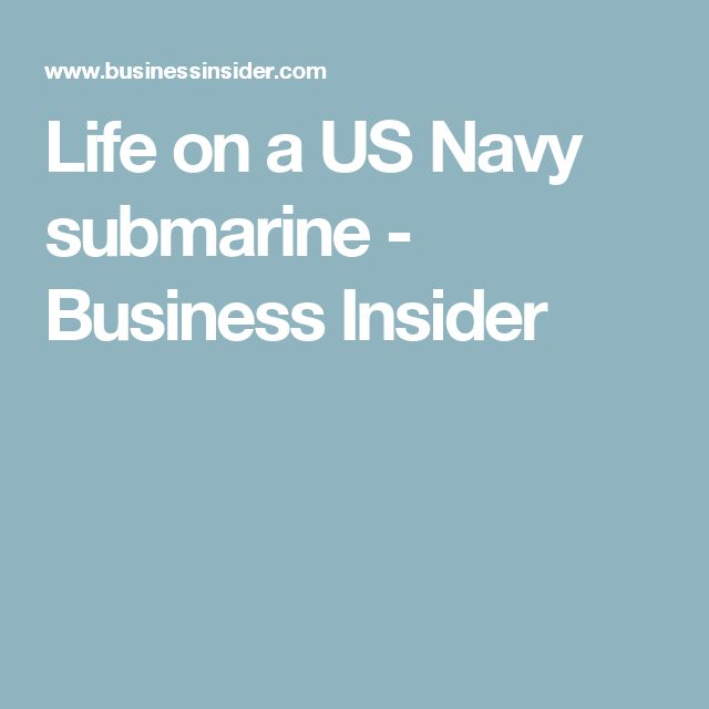 Life on a US Navy submarine - Business Insider