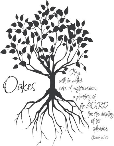 Oaks Family Tree quote for my tree in the house :)