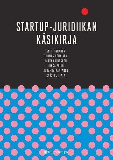Startup-juridiikan käsikirja / Honkinen, Tuomas et al.