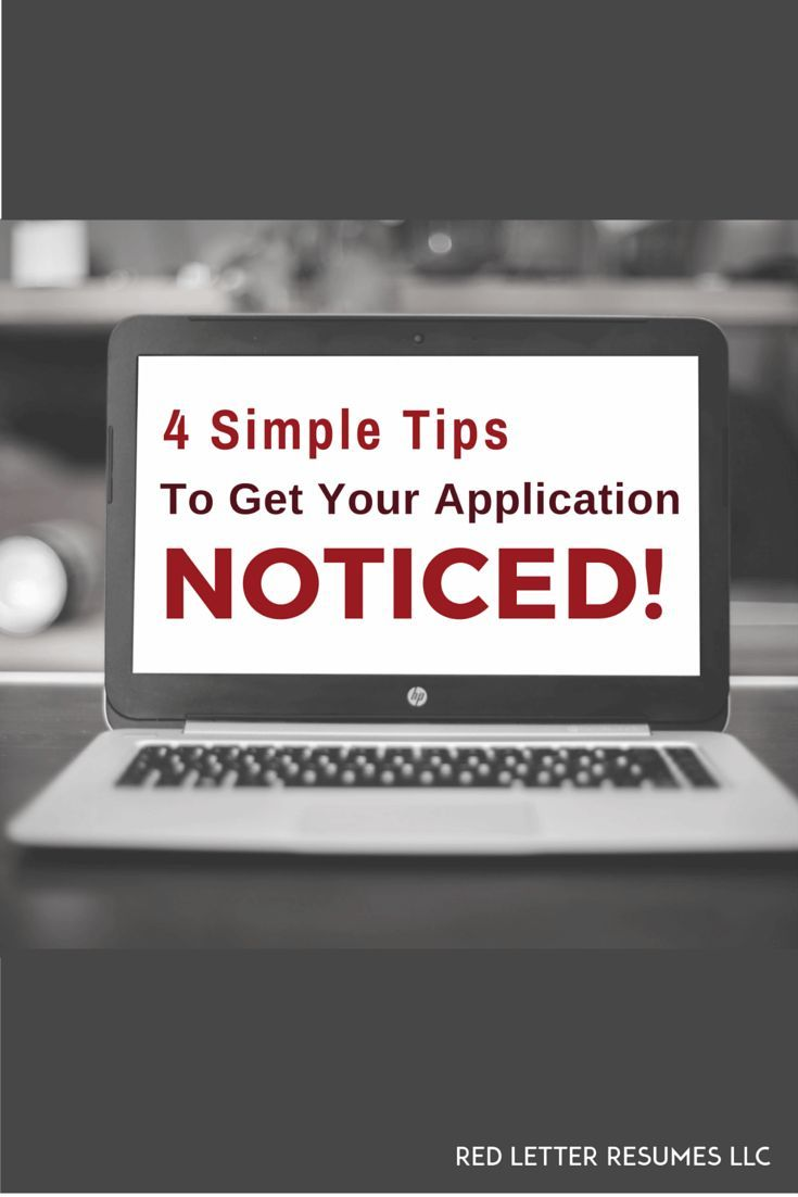 Applying For Jobs? 4 Simple Tips To Help Get Your Application Noticed!  /redletterresume