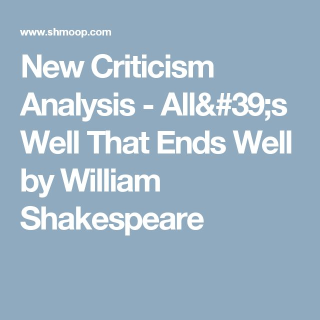 New Criticism Analysis - All's Well That Ends Well by William Shakespeare