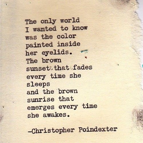 Christopher Poindexter, if someone would talk to me like that, I'd truly be in love!
