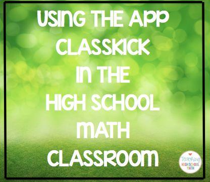 Teaching High School Math: Using Classkick in the High School Math Classroom