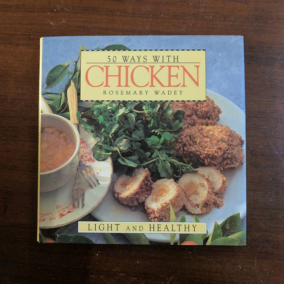 50 Ways With Chicken - Rosemary Wadey