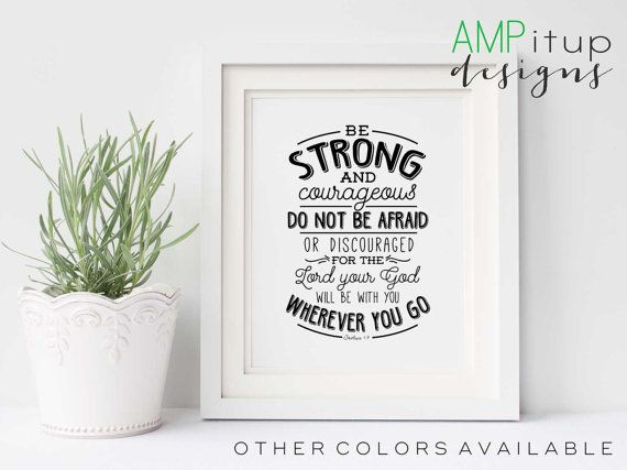 Be Strong and Courageous Printable Christian by AMPitupdesigns