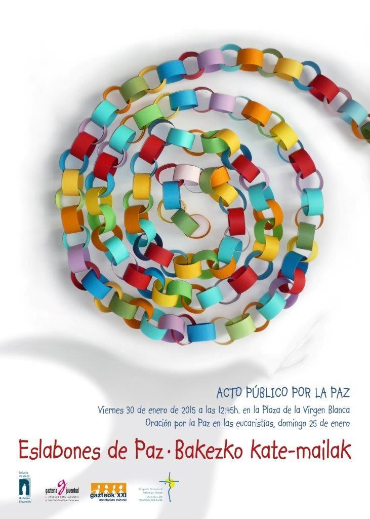 Eslabones de Paz Acto por la Paz  http://www.gazteok.org/2014/12/material-previo-al-acto-por-la-paz-en-vitoria-gasteiz-el-30-de-2015/  Plaza de la Virgen Blanca / Andre Maria Zuriaren Plaza en Vitoria, País Vasco