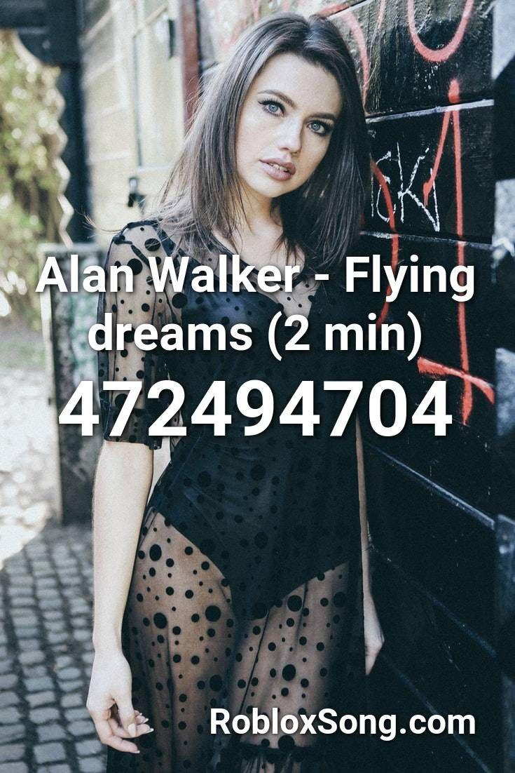 Alan Walker Flying Dreams 2 Min Roblox Id Roblox Music Codes