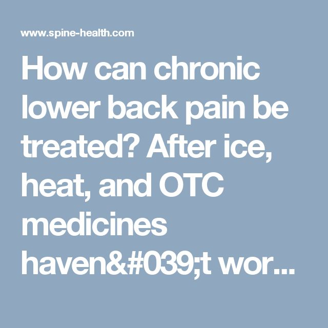 How can chronic lower back pain be treated? After ice, heat, and OTC medicines haven't worked, what should you do? Watch this video to find pain relief. #LumbalgiaBackPain