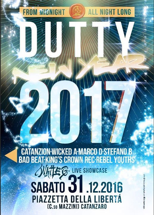 "Per iniziare il nuovo anno nel migliore dei modi Cz Allianz Promotion & Bukowsky vi invitano Sabato 31 Dicembre al   ""DUTTY NEW YEAR 2017""  Strictly Reggae, Dancehall n' Black Music - From midnight, all night long 'till a morning with  -  * CATANZION * WICKED-A * MARCO D * STEFANO B * BAD BEAT * KING'S CROWN REC * REBEL YOUTHS     + WHITE-G Live Showcase  @ Piazzetta della Libertà  Corso Mazzini - Catanzaro (Di fronte il Ristorante Bukowski)"