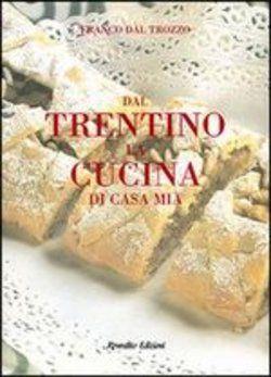 Dal Trentino la cucina di casa mia