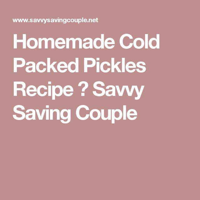 Homemade Cold Packed Pickles Recipe ⋆ Savvy Saving Couple