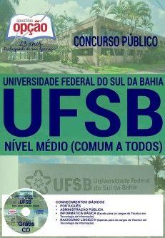 #UFSB - Apostilas preparatórias do Concurso da Universidade Federal do Sul da Bahia - UFSB 2017, para os cargos de Assistente em Administração, Nível Superior (Comum a Todos), Nível Médio (Comum a Todos). Ao todo são 53 vagas com remuneração inicial de R$ 2.294,81 a R$ 3.868,21, e carga horária de 40 horas semanais...