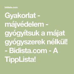 Gyakorlat - májvédelem - gyógyítsuk a májat gyógyszerek nélkül! - Bidista.com - A TippLista!