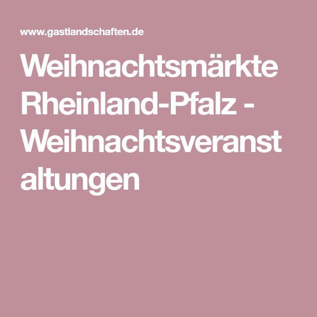 Weihnachtsmärkte Rheinland-Pfalz - Weihnachtsveranstaltungen