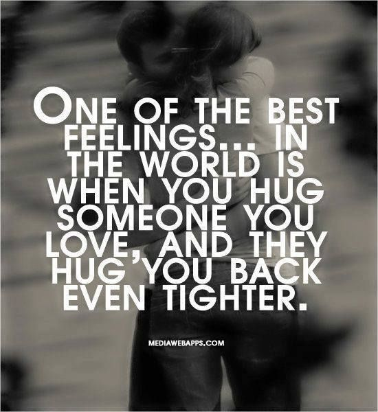 When you hug someone you love, and they hug you back even tighter  Follow best love quotes for more great quotes!