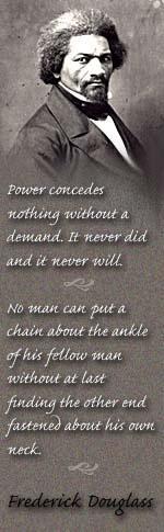 ...Frederick Douglass