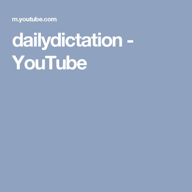 dailydictation - YouTube