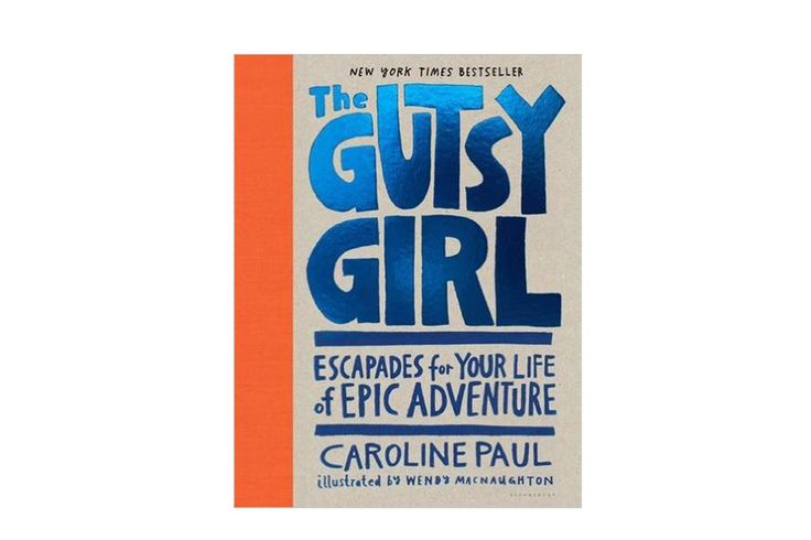 The Gutsy Girl by Caroline Paul (Young Adult, Self-Help)