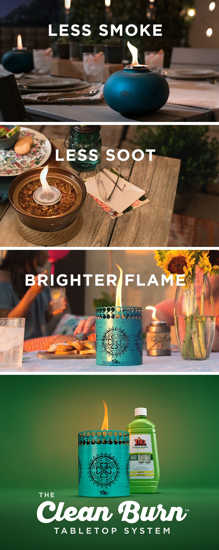 Get $5 off the Clean Burn Tabletop System. Less smoke. Less soot. A brighter flame. It's fire now made for your tabletop. Get $5 off at tikibrand.com/promotions.