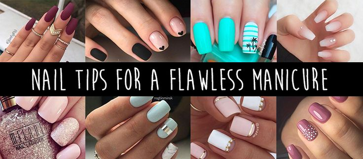 Tips for a flawless manicure!