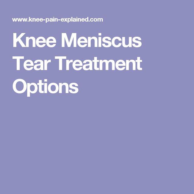Knee Meniscus Tear Treatment Options