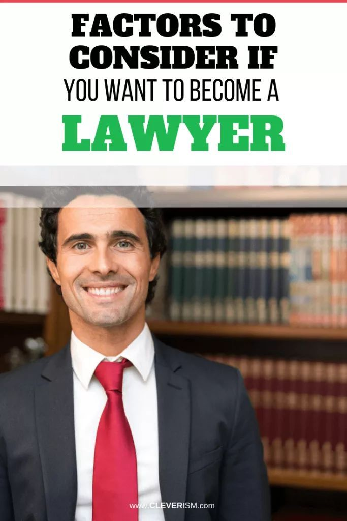 Factors To Consider If You Want To Become A Lawyer In 2020 How