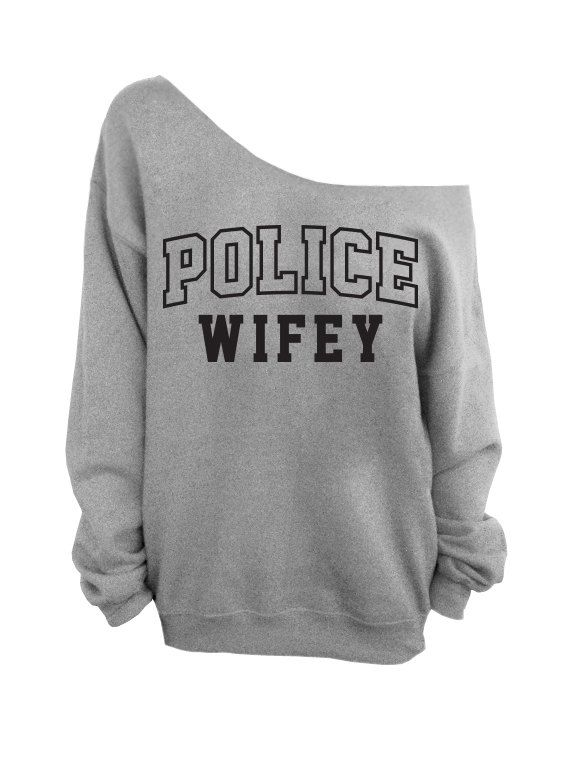 Hey, I found this really awesome Etsy listing at https://www.etsy.com/listing/183820717/police-wifey-oversized-off-the-shoulder