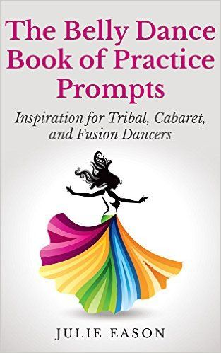 A book for belly dance practice? Sweet! No moves -- just prompts to help make your dance richer and more enjoyable.