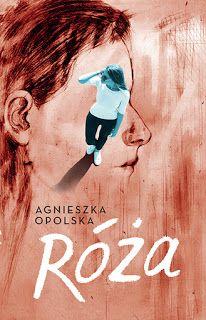 Róża - Agnieszka Opolska  #booksmylove #books #książki #recenzje #review