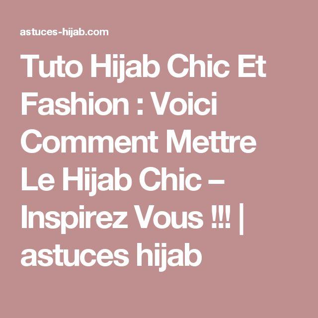 Tuto Hijab Chic Et Fashion : Voici Comment Mettre Le Hijab Chic – Inspirez Vous !!! | astuces hijab
