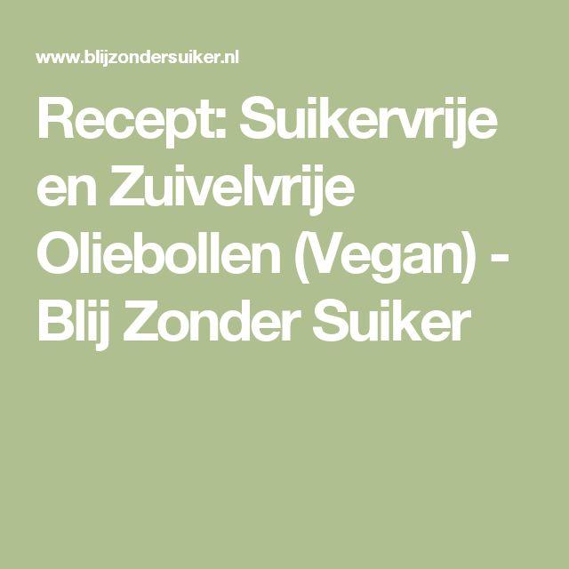 Recept: Suikervrije en Zuivelvrije Oliebollen (Vegan) - Blij Zonder Suiker