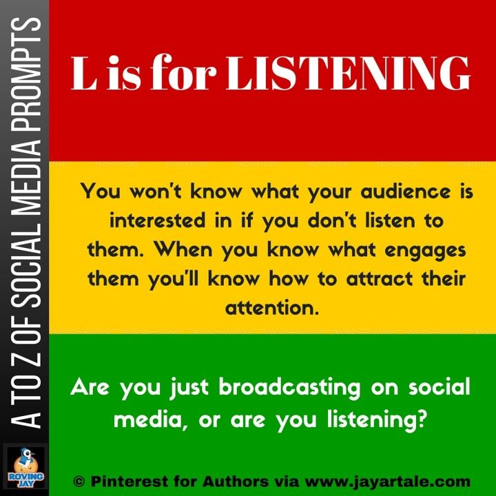 Pinterest for Authors Sign up A to Z of Social Media Prompts: L is for listening. You won't know what your audience is interested in if you don't listen to them. When you know what engages them you'll know how to attract their attention. Pinterest for Authors Monthly Giveaway by Jay Artale www.jayartale.com