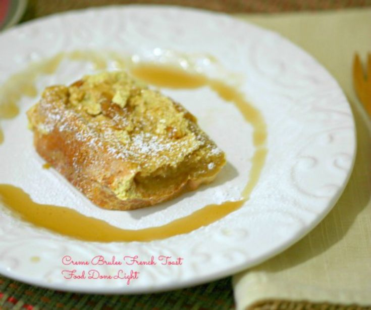 Lightened Creme Brulee French Toast www.fooddonelight.com # ...