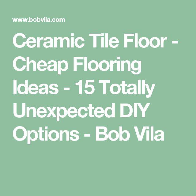 Ceramic Tile Floor - Cheap Flooring Ideas - 15 Totally Unexpected DIY  Options - Bob Vila