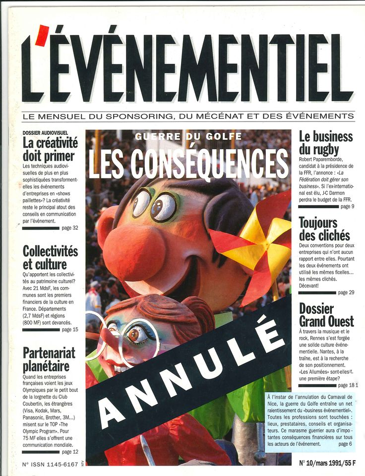 L'ÉVÉNEMENTIEL N° 10 MARS 1991  À l'instar du Carnaval de Nice, la Guerre du Golfe entraine un ralentissement du business événementiel. Toutes les professions sont touchées : lieux, prestataires, conseils et organisateurs...