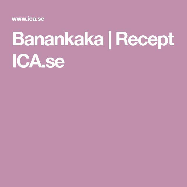 Banankaka | Recept ICA.se