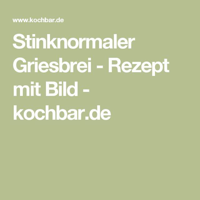 Stinknormaler Griesbrei - Rezept mit Bild - kochbar.de