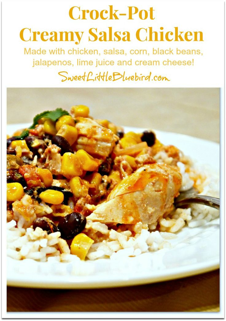 Crock-Pot Creamy Salsa Chicken!  Loaded with flavor!  Made with chicken, salsa, corn, black beans, lime juice and cream cheese! Great meal for a busy day!    SweetLittleBluebird.com