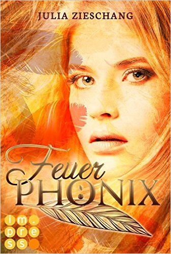 Feuerphönix (Die Phönix-Saga 1) eBook: Julia Zieschang: Amazon.de: Kindle-Shop