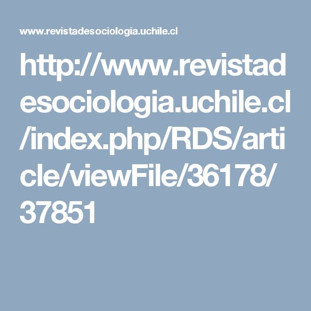 http://www.revistadesociologia.uchile.cl/index.php/RDS/article/viewFile/36178/37851